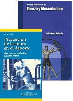 PACK JULIO TOUS: NUEVAS TENDENCIAS EN FUERZA Y MUSCULACIÓN + PREVENCIÓN DE LESIONES EN EL DEPORTE