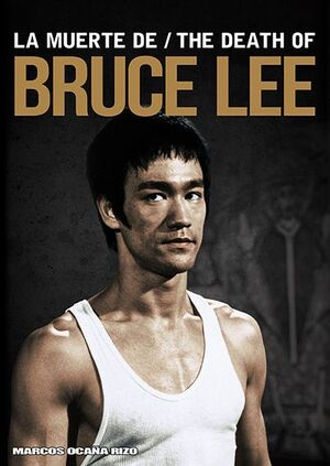 LA MUERTE DE BRUCE LEE / THE DEATH OF BRUCE LEE
