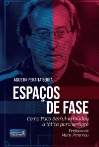 ESPAÇOS DE FASE. COMO PACO SEIRUL-LO MUDOU A TÁCTICA PARA SEMPRE