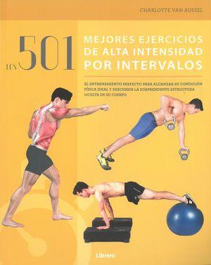 LOS 501 MEJORES EJERCICIOS DE ALTA INTENSIDAD POR INTERVALOS,LO