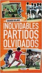 INOLVIDABLES PARTIDOS OLVIDADOS