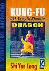 KUNG-FU DEL TEMPLO SHAOLÍN. DRAGON