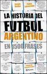 LA HISTORIA DEL FÚTBOL ARGENTINO EN 1500 FRASES