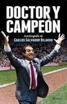 DOCTOR Y CAMPEÓN. AUTOBRIOGRAFÍA DE CARLOS SALVADOR BILARDO