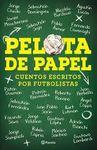PELOTA DE PAPEL. CUENTOS ESCRITOS POR FUTBOLISTAS