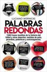 PALABRAS REDONDAS. 1500 FRASES INSÓLITAS DE LA HISTORIA DEL DEPORTE