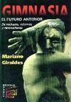 GIMNASIA, EL FUTURO ANTERIOR. DE RECHAZOS, RETORNOS Y RENOVACIONES