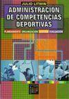 ADMINISTRACIÓN DE COMPETENCIAS DEPORTIVAS. PLANEAMIENTO ORGANIZACIÓN