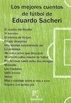 LOS MEJORES CUENTOS DE FÚTBOL DE EDUARDO SACHERI