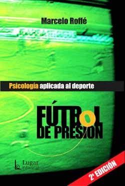 FUTBOL DE PRESION. PSICOLOGIA APLICADA AL DEPORTE