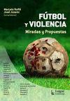FÚTBOL Y VIOLENCIA. MIRADAS Y PROPUESTAS.