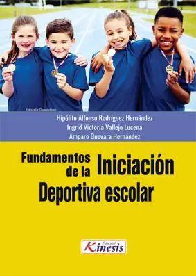 FUNDAMENTOS DE LA INICIACIÓN DEPORTIVA ESCOLAR