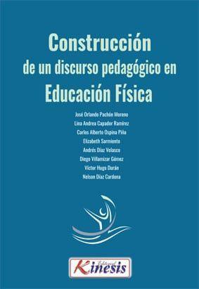 CONSTRUCCIÓN DE UN DISCURSO PEDAGÓGICO EN EDUCACIÓN FÍSICA
