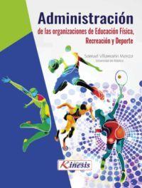 ADMINISTRACIÓN DE LAS ORGANIZACIONES DE EDUCACIÓN FÍSICA, RECREACIÓN Y DEPORTE