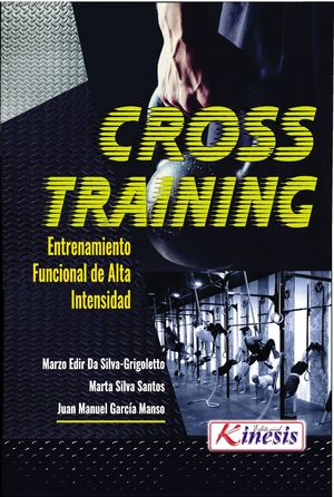 CROSS TRAINING. ENTRENAMIENTO FUNCIONAL DE ALTA INTENSIDAD