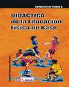 DIDÁCTICA DE LA EDUCACIÓN FÍSICA DE BASE