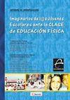 IMAGINARIOS DE L@S JÓVENES ESCOLARES ANTE LA CLASE DE EDUCACIÓN FÍSICA