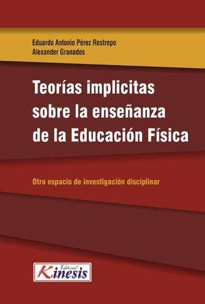 TEORÍAS IMPLÍCITAS SOBRE LA ENSEÑAZA DE LA EDUCACIÓN FÍSICA