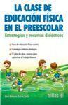 LA CLASE DE EDUCACIÓN FÍSICA EN EL PREESCOLAR. ESTRATEGIAS Y RECURSOS DIDÁCTICOS