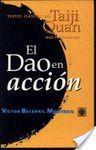 EL DAO EN ACCION. TEXTOS CLASICOS DEL TAIJI QUAN PARA PRACTICAR HOY