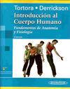 INTRODUCCION AL CUERPO HUMANO. FUNDAMENTOS DE ANATOMIA Y FISIOLOGIA
