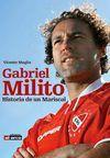 GABRIEL MILITO. HISTORIA DE UN MARISCAL