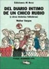 DEL DIARIO INTIMO DE UN CHICO RUBIO (Y OTRAS HISTORIAS FUTBOLERAS)