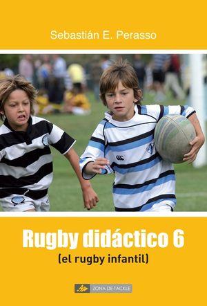 RUGBY DIDÁCTICO 6. EL RUGBY INFANTIL