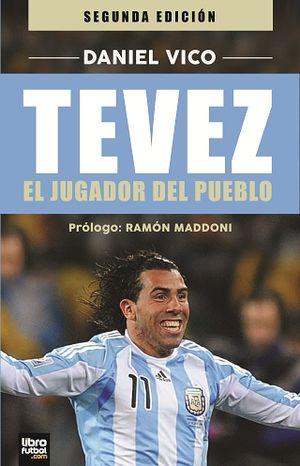 TEVEZ. EL JUGADOR DEL PUEBLO