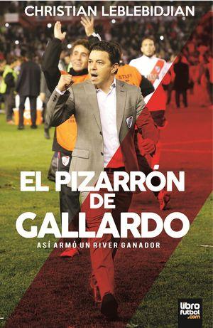 EL PIZARRÓN DE GALLARDO: ASÍ ARMÓ UN RIVER GRANDE