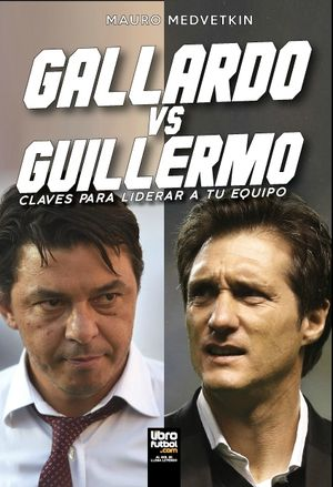 GALLARDO VS GUILLERMO. CLAVES PARA LIDERAR A TU EQUIPO