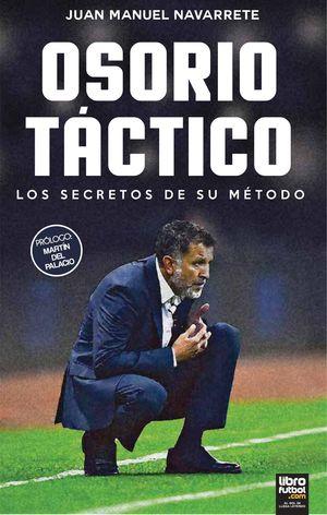 OSORIO TÁCTICO. LOS SECRETOS DE SU MÉTODO
