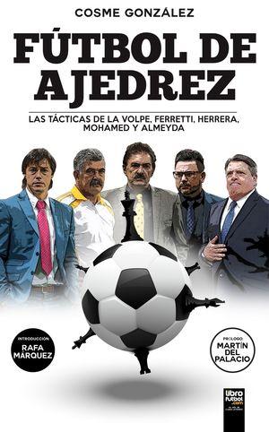 FÚTBOL DE AJEDREZ. LAS TÁCTICAS DE LA VOLPE, FERRERA, MOHAMED Y ALMEYDA