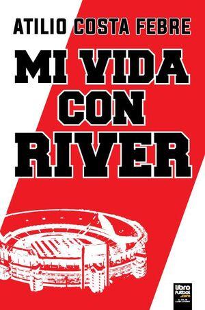 MI VIDA CON RIVER