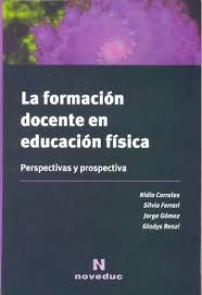 LA FORMACIÓN DOCENTE EN EDUCACIÓN FÍSICA. PERSPECTIVAS Y PROSPECTIVA