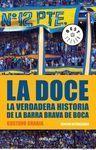 LA DOCE. LA VERDADERA HISTORIA DE LA BARRA BRAVA DE BOCA