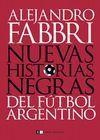 NUEVAS HISTORIAS NEGRAS DEL FÚTBOL ARGENTINO