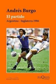 EL PARTIDO. ARGENTINA - INGLATERRA 1986