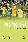CONSTRUCCIÓN DE UN EQUIPO DE RUGBY... FUNDAMENTADO EN VALORES