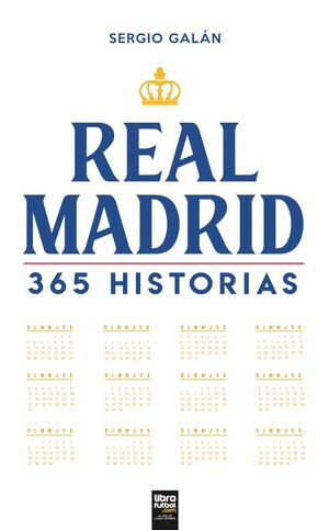 REAL MADRID. 365 HISTORIAS