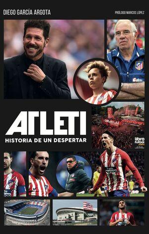 ATLETI. HISTORIA DE UN DESPERTAR