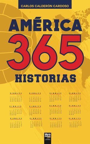 AMÉRICA. 365 HISTORIAS