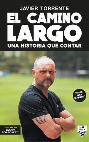JAVIER TORRENTE: EL CAMINO LARGO. UNA HISTORIA QUE CONTAR