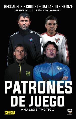 PATRONES DE JUEGO, ANÁLISIS TÁCTICO. BECCACECE - COUDET - GALLARDO - HEINZE