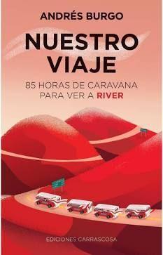 NUESTRO VIAJE. 85 HORAS DE CARAVANA PARA VER A RIVER