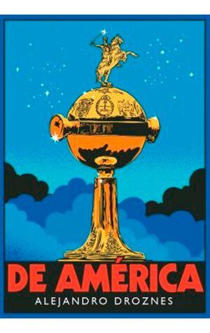 DE AMÉRICA: EL CONTINENTE EN LA COPA LIBERTADORES