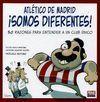 ATLÉTICO DE MADRID ¡SOMOS DIFERENTES! 50 RAZONES PARA ENTENDER A UN CLUB ÚNICO