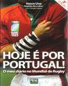 HOJE É POR PORTUGAL! O MEU DIÁRIO NO MUNDIAL DE RUGBY