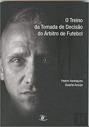 O TREINO DA TOMADA DE DECISAO DO ÁRBITRO DE FUTEBOL