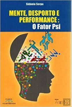 MENTE, DESPORTO E PERFORMANCE: O FATOR PSI